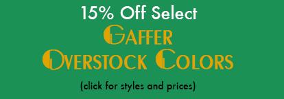 Gaffer Overstock Sale 15% off select color.