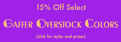 Gaffer Overstock Sale 15% off select color.